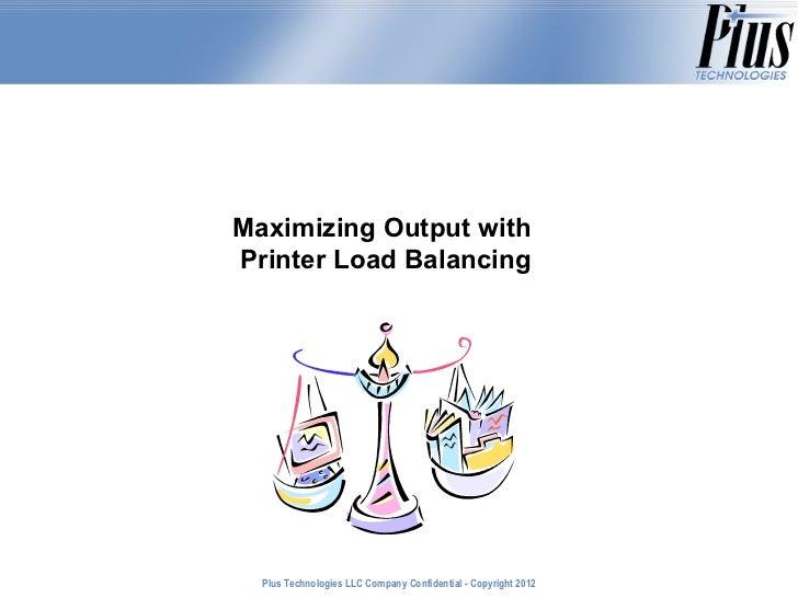 Maximizing Output with  Printer Load Balancing