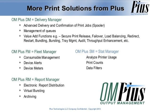 More Print Solutions from Plus OM Plus DM = Delivery Manager + Advanced Delivery and Confirmation of Print Jobs (Spooler) ...