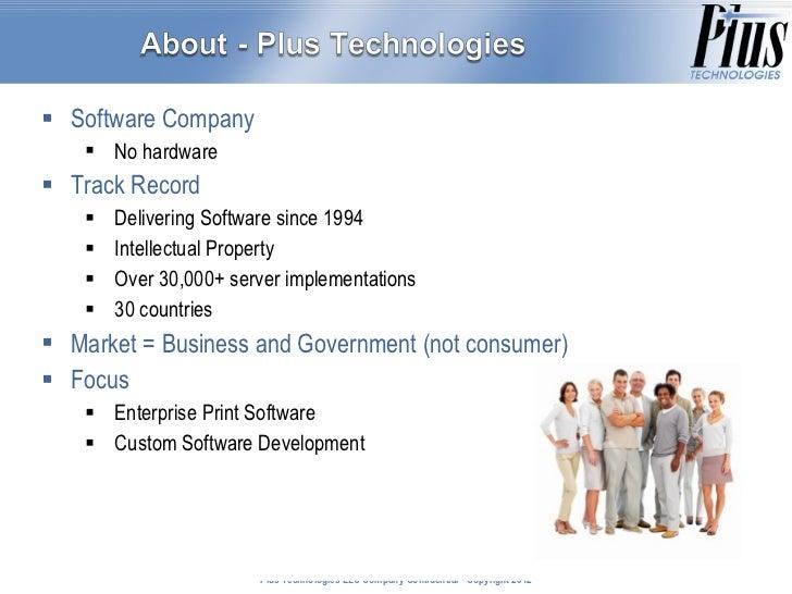 <ul><li>Software Company </li></ul><ul><ul><li>No hardware </li></ul></ul><ul><li>Track Record </li></ul><ul><ul><li>Deliv...