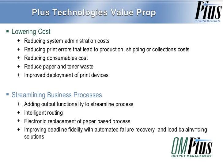 <ul><li>Lowering Cost </li></ul><ul><ul><li>Reducing system administration costs </li></ul></ul><ul><ul><li>Reducing print...
