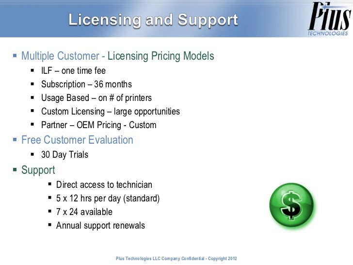 <ul><li>Multiple Customer -  Licensing Pricing Models  - Examples </li></ul><ul><ul><li>ILF – one time fee  </li></ul></ul...