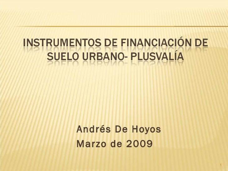 <ul><li>Andrés De Hoyos </li></ul><ul><li>Marzo de 2009 </li></ul>