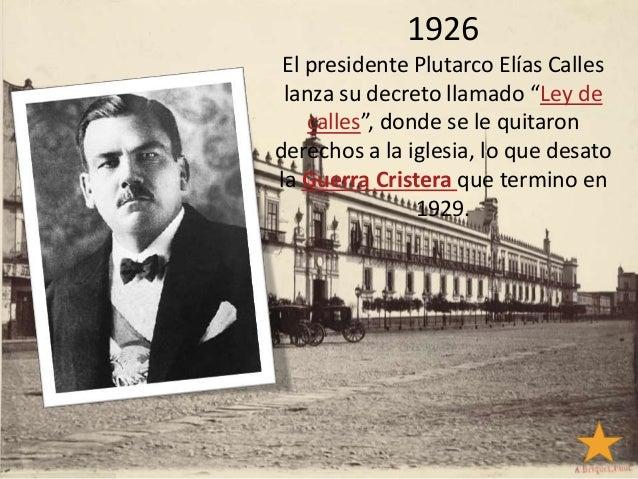 """1926 El presidente Plutarco Elías Calles lanza su decreto llamado """"Ley de calles"""", donde se le quitaron derechos a la igle..."""