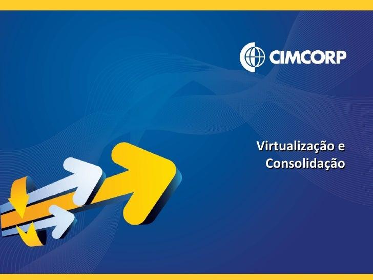 Virtualização e Consolidação