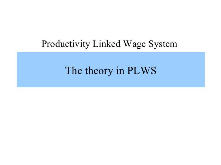 Productivity Linked Wage System     The theory in PLWS
