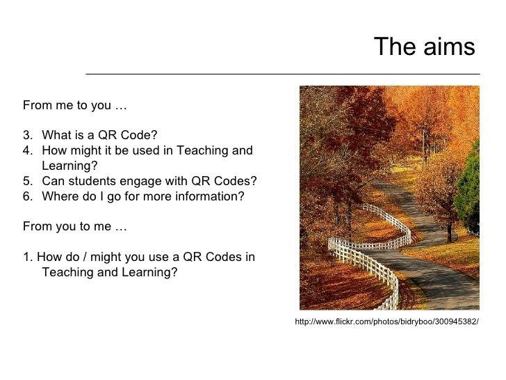 The aims <ul><li>From me to you … </li></ul><ul><li>What is a QR Code?  </li></ul><ul><li>How might it be used in Teaching...