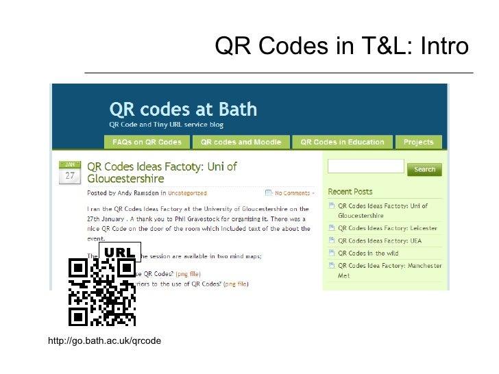 QR Codes in T&L: Intro http://go.bath.ac.uk/qrcode URL