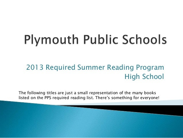 2013 Required Summer Reading ProgramHigh SchoolThe following titles are just a small representation of the many booksliste...