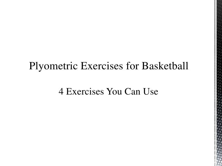 Plyometric Exercises for Basketball      4 Exercises You Can Use