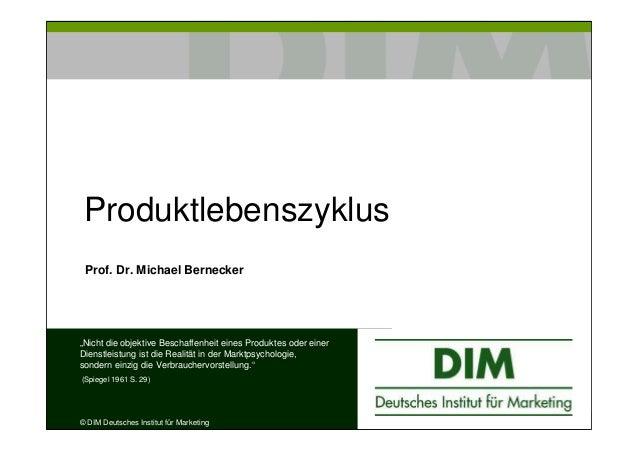 """Produktlebenszyklus Prof. Dr. Michael Bernecker  """"Nicht die objektive Beschaffenheit eines Produktes oder einer Dienstleis..."""