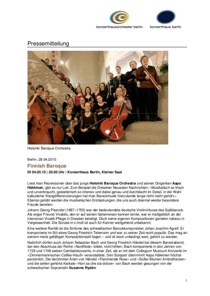 PressemitteilungHelsinki Baroque OrchestraBerlin, 29.04.2010Finnish BaroqueDI 04.05.10 | 20.00 Uhr | Konzerthaus Berlin, K...