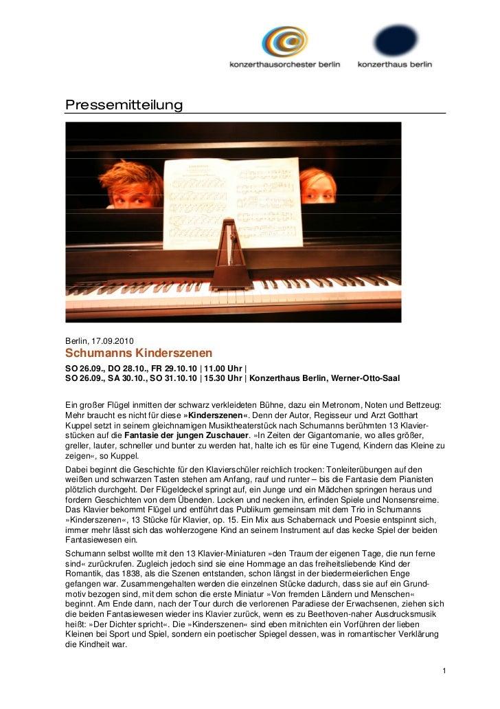 PressemitteilungBerlin, 17.09.2010Schumanns KinderszenenSO 26.09., DO 28.10., FR 29.10.10 | 11.00 Uhr |SO 26.09., SA 30.10...
