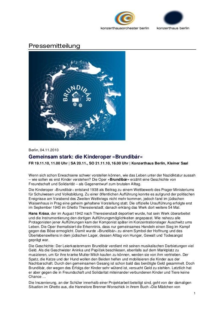 PressemitteilungBerlin, 04.11.2010Gemeinsam stark: die Kinderoper »Brundibár«FR 19.11.10, 11.00 Uhr | SA 20.11., SO 21.11....