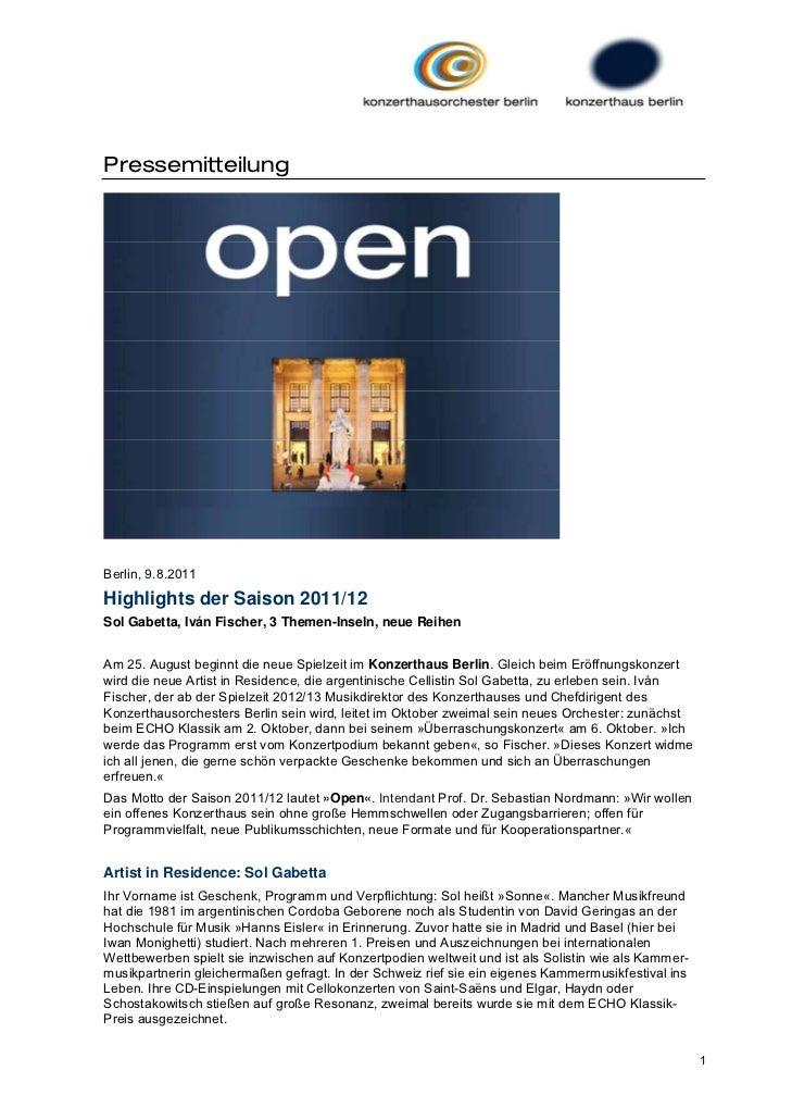 PressemitteilungBerlin, 9.8.2011Highlights der Saison 2011/12Sol Gabetta, Iván Fischer, 3 Themen-Inseln, neue ReihenAm 25....