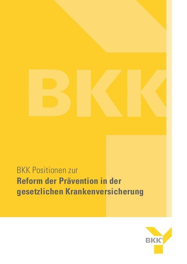 BKK Positionen zurReform der Prävention in dergesetzlichen Krankenversicherung