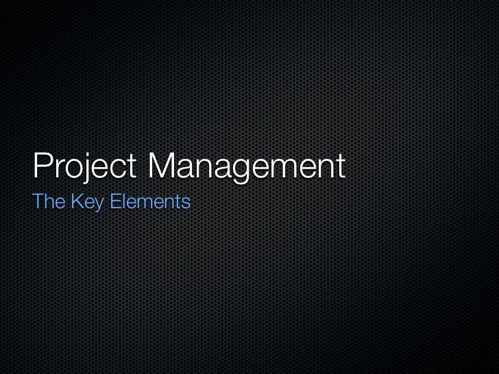 Project ManagementThe Key Elements