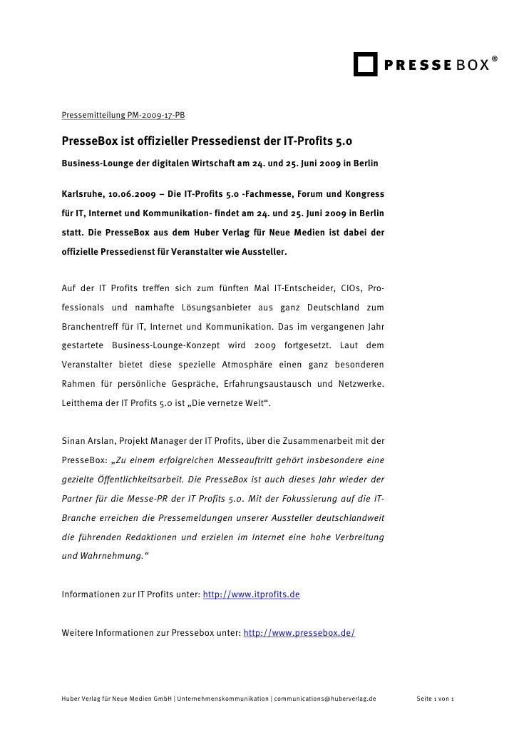 Pressemitteilung PM-2009-17-PBPresseBox ist offizieller Pressedienst der IT-Profits 5.0Business-Lounge der digitalen Wirts...