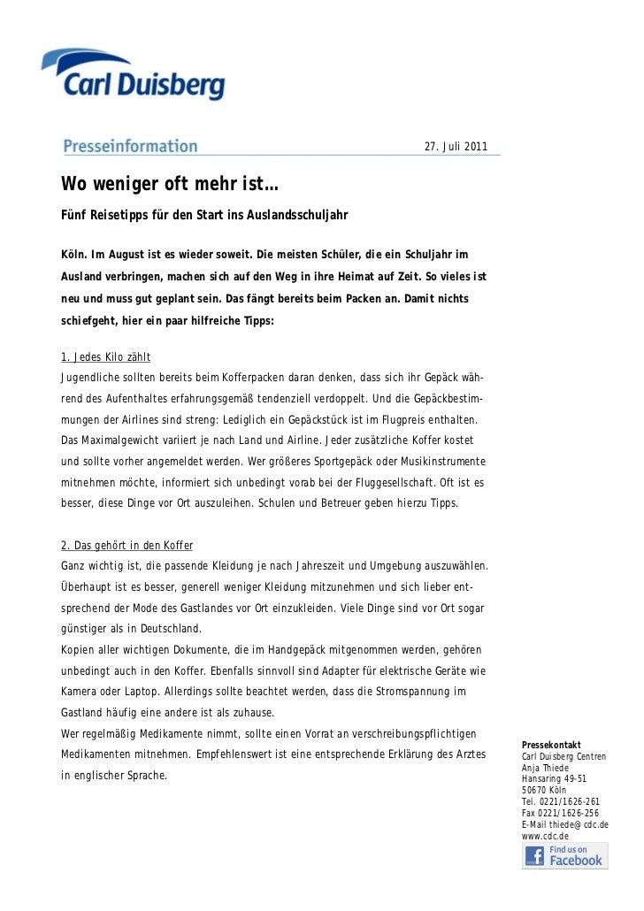 27. Juli 2011Wo weniger oft mehr ist…Fünf Reisetipps für den Start ins AuslandsschuljahrKöln. Im August ist es wieder sowe...