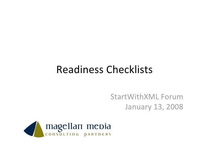 Readiness Checklists             StartWithXML Forum                January 13, 2008