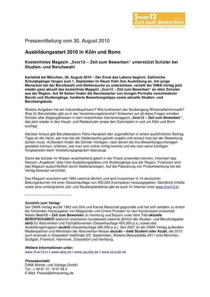 """Pressemitteilung vom 30. August 2010Ausbildungsstart 2010 in Köln und BonnKostenfreies Magazin """"5vor12 – Zeit zum Bewerben..."""