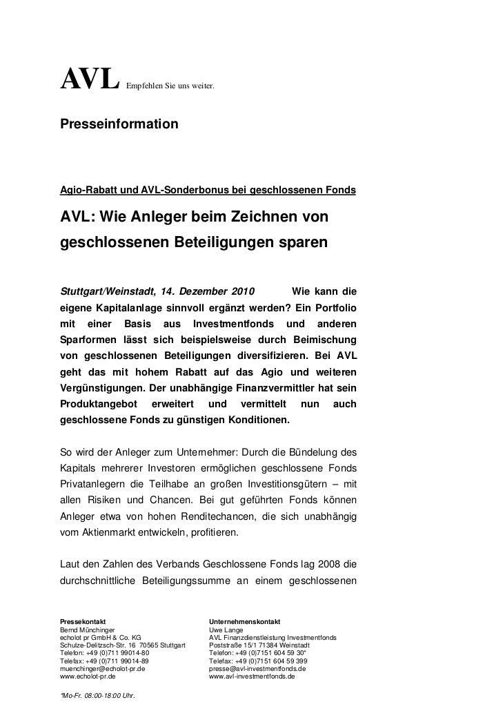 AVL                  Empfehlen Sie uns weiter.PresseinformationAgio-Rabatt und AVL-Sonderbonus bei geschlossenen FondsAVL:...