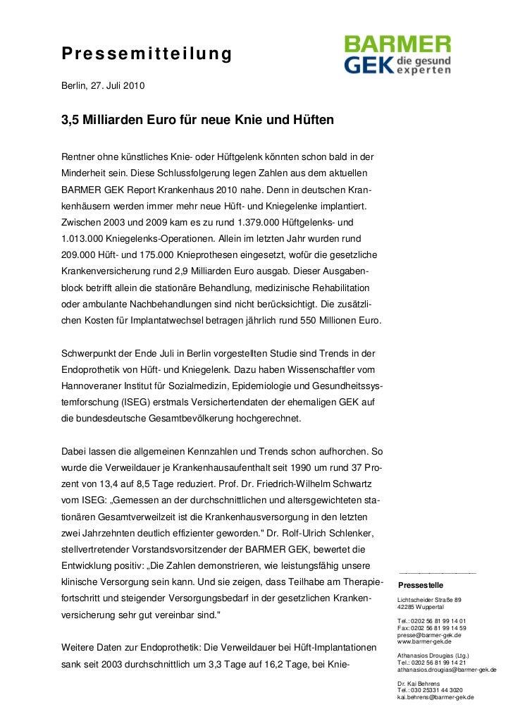 PressemitteilungBerlin, 27. Juli 20103,5 Milliarden Euro für neue Knie und HüftenRentner ohne künstliches Knie- oder Hüftg...