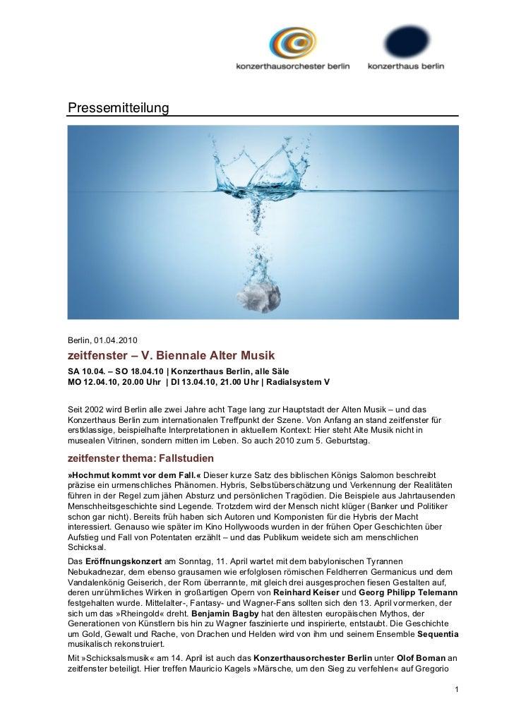 PressemitteilungBerlin, 01.04.2010zeitfenster – V. Biennale Alter MusikSA 10.04. – SO 18.04.10 | Konzerthaus Berlin, alle ...