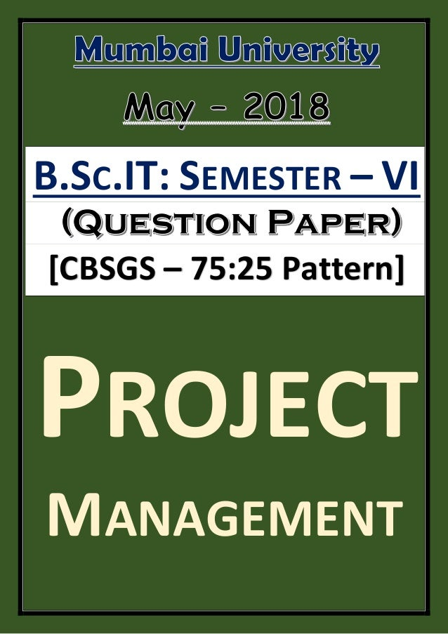 Project Management (Question Paper) [May – 2018 | CBSGS - 75:25 Patte…