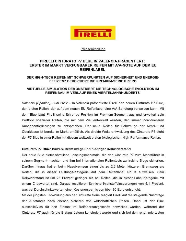 Pressemitteilung         PIRELLI CINTURATO P7 BLUE IN VALENCIA PRÄSENTIERT:     ERSTER IM MARKT VERFÜGBARER REIFEN MIT A/A...