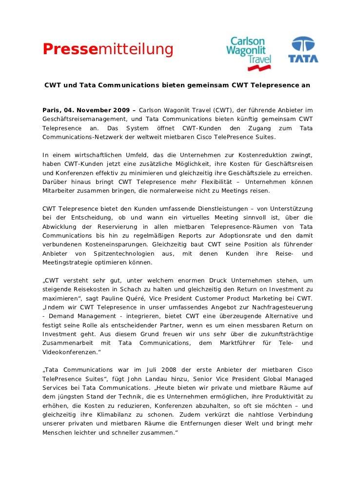 PressemitteilungCWT und Tata Communications bieten gemeinsam CWT Telepresence anParis, 04. November 2009 – Carlson Wagonli...