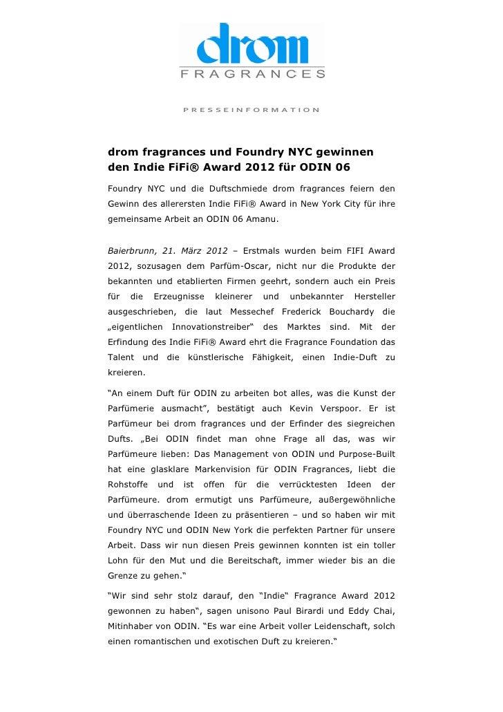 PRESSEINFORMATIONdrom fragrances und Foundry NYC gewinnenden Indie FiFi® Award 2012 für ODIN 06Foundry NYC und die Duftsch...