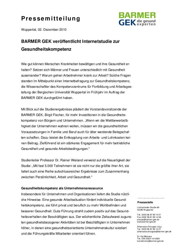PressemitteilungWuppertal, 02. Dezember 2010BARMER GEK veröffentlicht Internetstudie zurGesundheitskompetenzWie gut können...