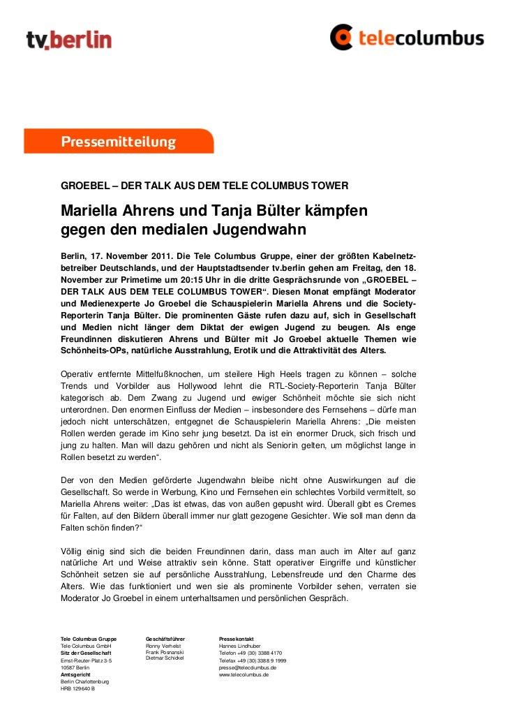 PressemitteilungGROEBEL – DER TALK AUS DEM TELE COLUMBUS TOWERMariella Ahrens und Tanja Bülter kämpfengegen den medialen J...