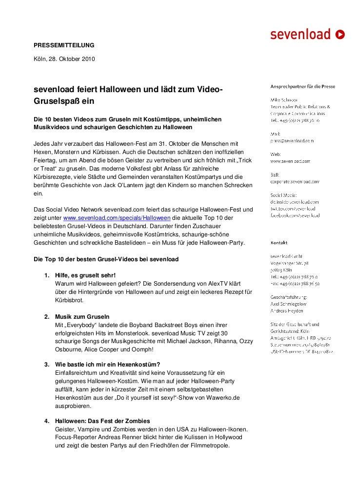 PRESSEMITTEILUNGKöln, 28. Oktober 2010sevenload feiert Halloween und lädt zum Video-Gruselspaß einDie 10 besten Videos zum...