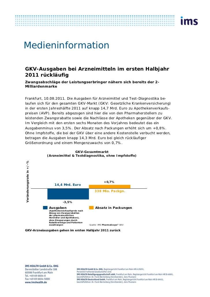 MedieninformationGKV-Ausgaben bei Arzneimitteln im ersten Halbjahr2011 rückläufigZwangsabschläge der Leistungserbringer nä...