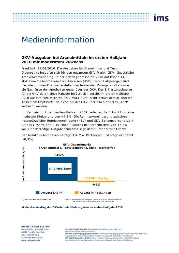 MedieninformationGKV-Ausgaben bei Arzneimitteln im ersten Halbjahr2010 mit moderatem ZuwachsFrankfurt, 11.08.2010. Die Aus...