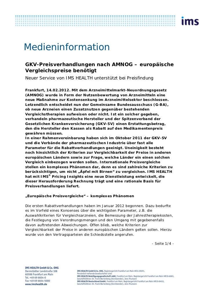 MedieninformationGKV-Preisverhandlungen nach AMNOG – europäischeVergleichspreise benötigtNeuer Service von IMS HEALTH unte...