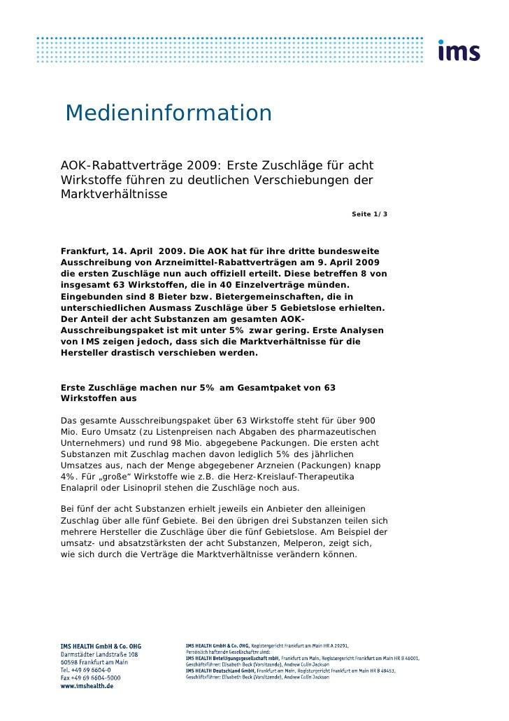 MedieninformationAOK-Rabattverträge 2009: Erste Zuschläge für achtWirkstoffe führen zu deutlichen Verschiebungen derMarktv...