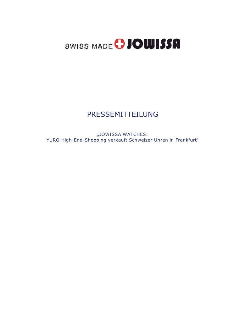 """PRESSEMITTEILUNG                  """"JOWISSA WATCHES:YURO High-End-Shopping verkauft Schweizer Uhren in Frankfurt"""""""
