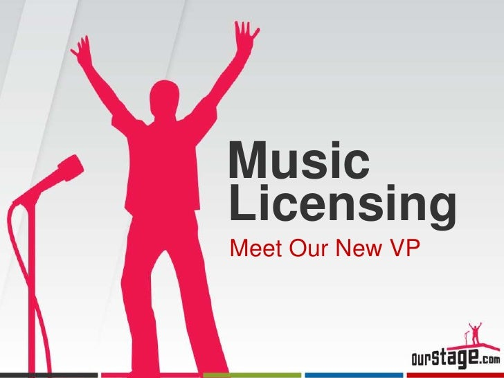 Music<br />Licensing<br />Meet Our New VP<br />