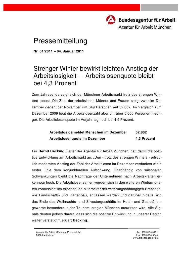 Pressemitteilung Nr. 01/2011 – 04. Januar 2011 Strenger Winter bewirkt leichten Anstieg der Arbeitslosigkeit – Arbeitslose...