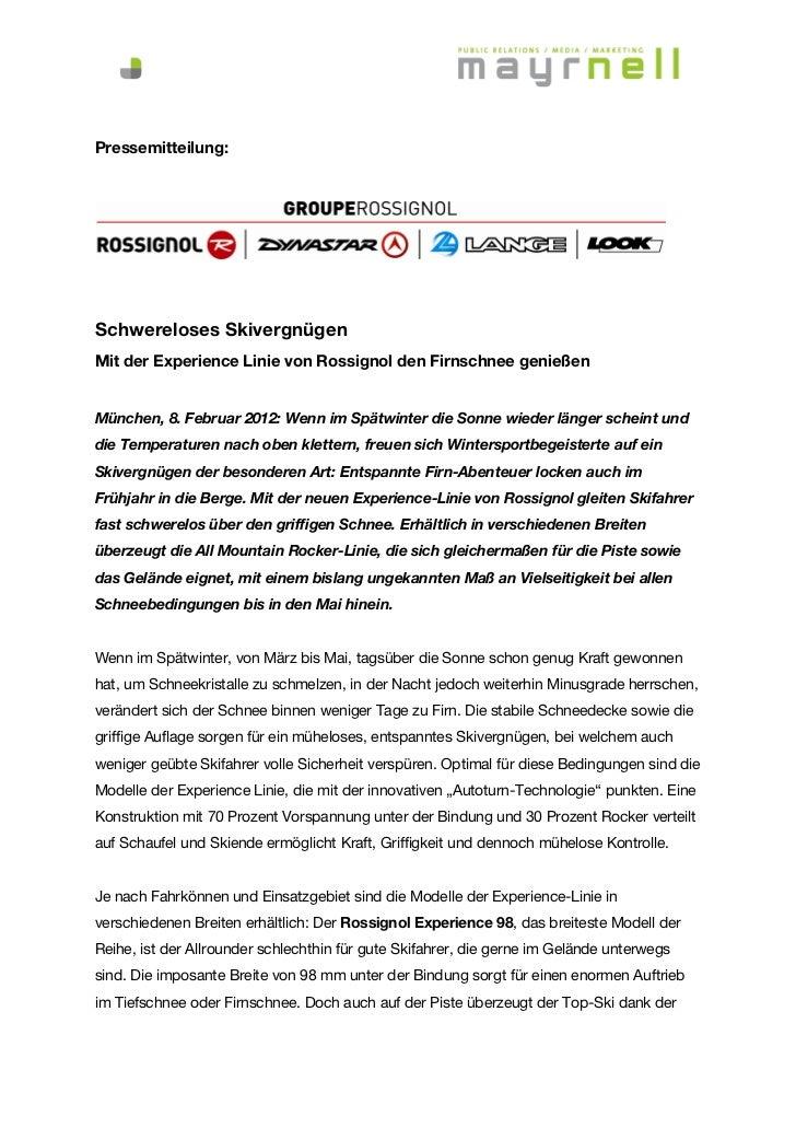 Pressemitteilung:Schwereloses SkivergnügenMit der Experience Linie von Rossignol den Firnschnee genießenMünchen, 8. Februa...