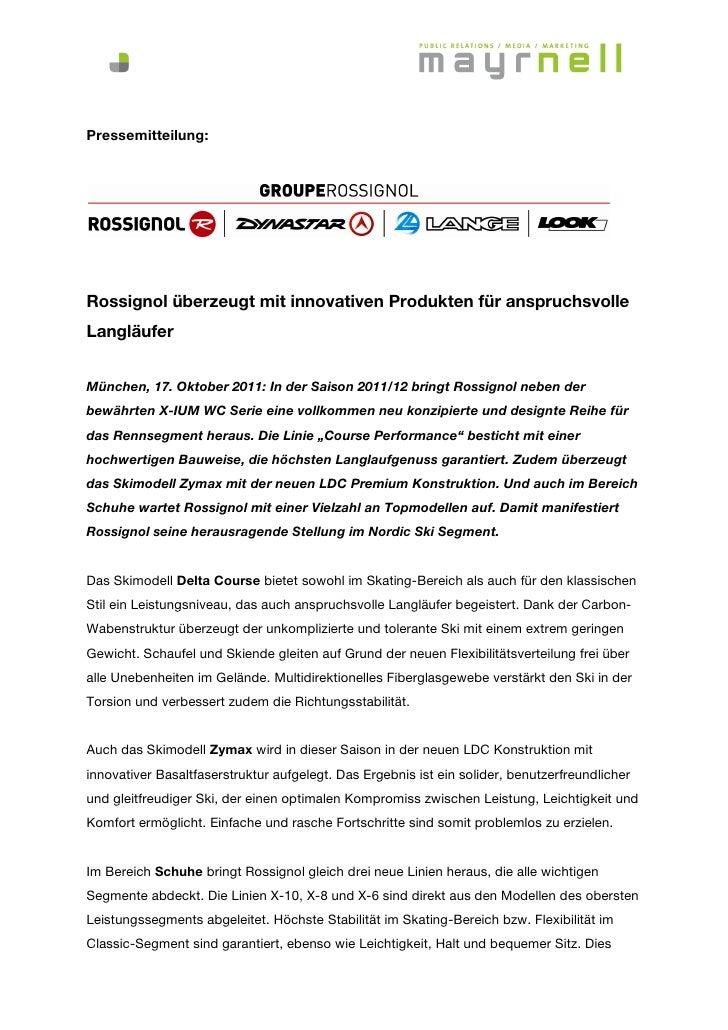 Pressemitteilung:Rossignol überzeugt mit innovativen Produkten für anspruchsvolleLangläuferMünchen, 17. Oktober 2011: In d...