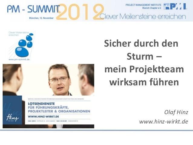 Sicher durch den     Sturm –mein Projektteam wirksam führen              Olaf Hinz      www.hinz-wirkt.de