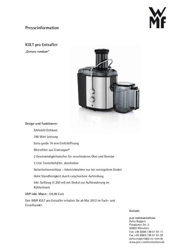 """PresseinformationKULT pro Entsafter""""Genuss rundum""""Design und Funktionen:      Edelstahl Gehäuse      700 Watt Leistung    ..."""