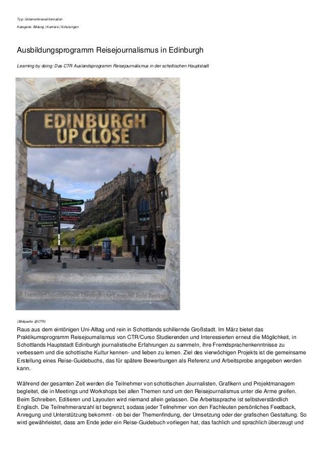 Typ: Unternehmensinformation Kategorie: Bildung | Karriere | Schulungen Ausbildungsprogramm Reisejournalismus in Edinburgh...