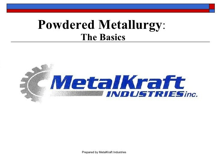 Powdered Metallurgy :  The Basics