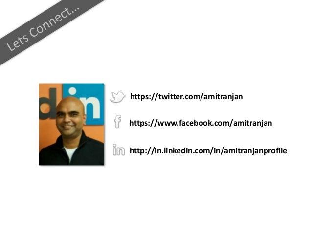 https://twitter.com/amitranjan https://www.facebook.com/amitranjan http://in.linkedin.com/in/amitranjanprofile