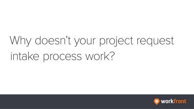 Why doesn't your project request intake process work?