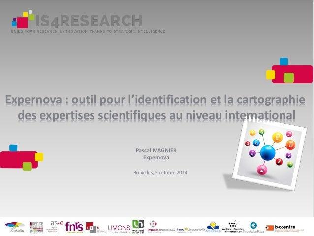 Expernova : outil pour l'identification et la cartographie des expertises scientifiques au niveau international Pascal MAG...